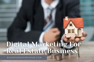 7 Fundamental Digital Marketing Techniques For Your Real Estate Business